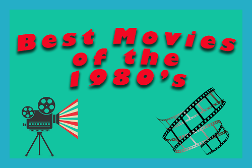 Best Movies of the 1980's